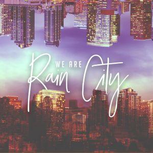 WE ARE RAIN CITY