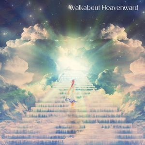 059 - Walkabout Heavenward