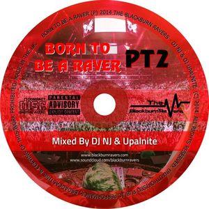 DJ NJ b2b Upalnite - Born To Be A Raver Pt2