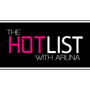 The Hot List with Aruna - EP 025