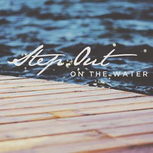 Step Out On The Water Pt. 5: Trust In His Grace