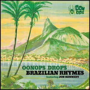 Oonops Drops - Brazilian Rhymes