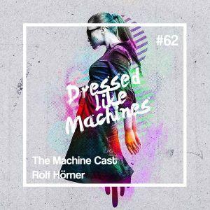 The Machine Cast #62 by Rolf Hörner