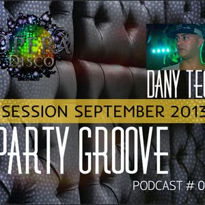 PARTY GROOVE By DANY TEq / Session September 2013 podcast #o1.