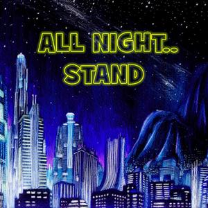 All Night.. Stand 002
