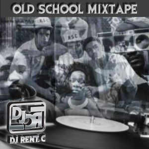 DJ RENT. C - OLD SCHOOL MIXTAPE
