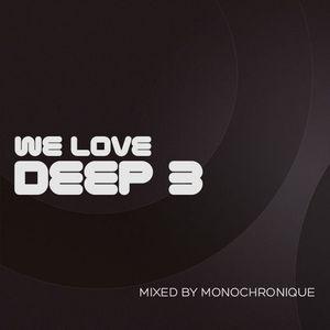 Monochronique - We Love Deep 3