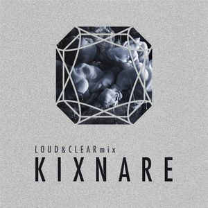 Kixnare - Loud&Clear minimix