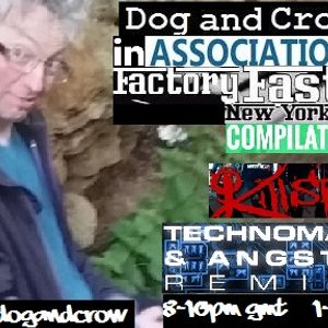 Dog and Crow Radio Show : Dog solo@ Killset, Factory Fast Records and much more quality music