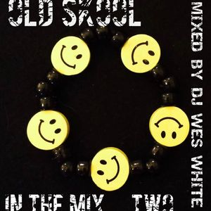 Dj WesWhite - Old Skool In The Mix Two ..
