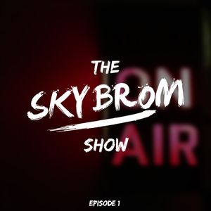 The Skybrom Show - Episode 1