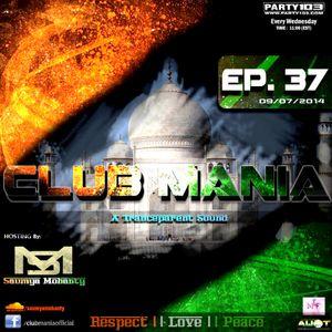 Saumya Mohanty - CLUB MANIA Ep.37