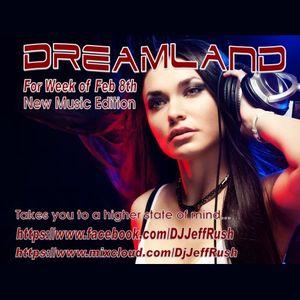 Dreamland Week of Feb 8th 2017- New Music Edition