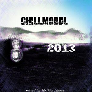 Dj Van Queen - Chillmodul 2013