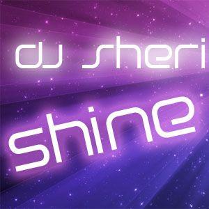 DJ Sheri - Shine