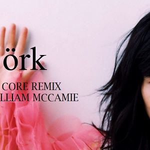Bjork Core Core Remix by William McCamie
