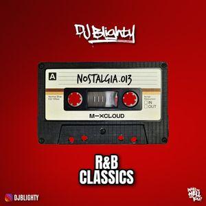 Nostalgia.013 // R&B Classics // Instagram: @djblighty