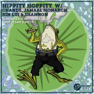 Hippity Hoppity W Chande Jamaal Monarch Kin Lui Shannon 24th November 2019 By Reform Radio Mixcloud Used to express any thought in which your audience have an idea of, but you do not want to say the thought in the raw form. hippity hoppity w chande jamaal