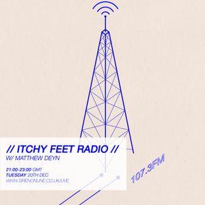 Itchy Feet - Radio Show 012 w/ Matthew Deyn [December 2016]