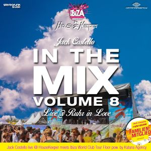 Jack Costello - In The Mix Vol 8 (Live @ HouseKeeper meets Ibiza World Club Tour Floor Ruhr in Love)