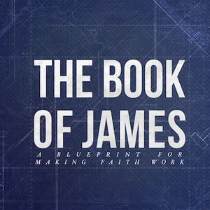 The Book of James (Part 9) - Making Faith Work (Pastor Danny Schulz)