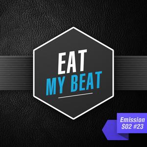 Eat My BEAT - Saison 2 - Emission #023 (03 avril 2013)