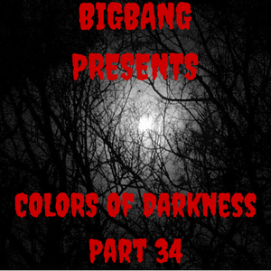 Bigbang Presents Colors Of Darkness Part 34 (30-11-2015)
