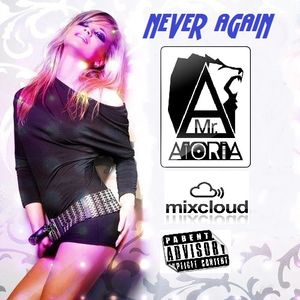 Set Mr Aioria - Never Again (ElectroHouse Rmix)