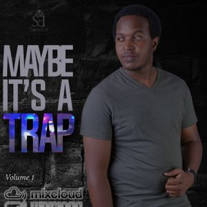 Maybe It's A Trap Vol.1 - SonyEnt