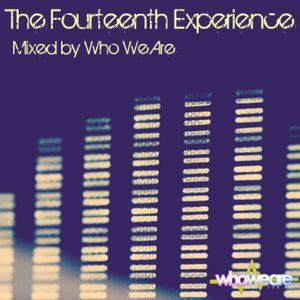 The Fourteenth Experience - Mixed by Who We Are