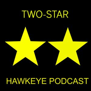 Two-Star Hawkeye Podcast: Yay iowa state week….