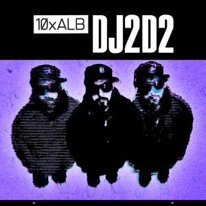 10xALB: DJ2D2
