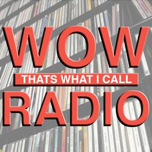 Wow! That's What I Call Radio - Episode 17