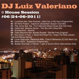DJ Luiz Valeriano @ House Session #06 [24-06-2011]