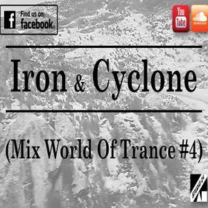 Mix World Of Trance #4 - Iron & Cyclone