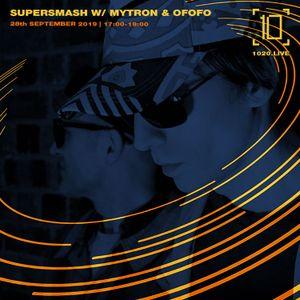 Supersmash w/ Mytron & Ofofo - 28th September 2019
