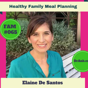 Healthy Family Meal Planning with Elaine De Santos