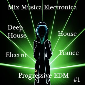 Mix Musica Electronica (House, Trance, Deep House, Electro, Progressive EDM) #1 [Spinnin' Records]