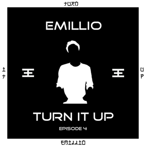 Emillio Presents : Turn It Up #04