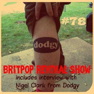 Britpop Revival Show #78 ft. Dodgy interview 6th August 2014