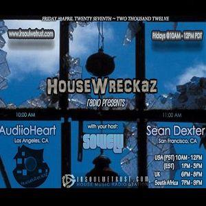 HouseWreckaz Radio Presentz: AudiioHeart & Sean Dexter 04/27/12