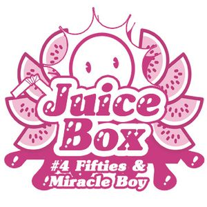 Juicebox Show #4 With Fifties & Miracle Boy