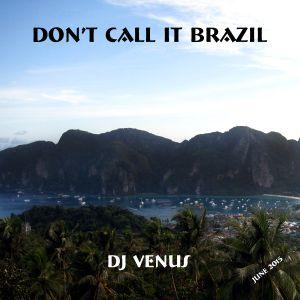 Don't Call It Brazil