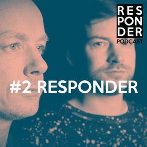Responder Podcast #2 - Responder