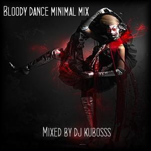 Bloody dance minimal mix