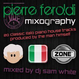 PIERRE FEROLDI - MIXOGRAPHY - DJ SAM WHITE - *FREE DOWNLOAD*