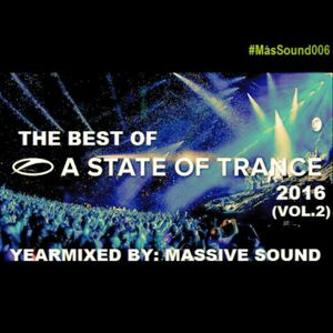 ◕Massive Sound - The Best Of A State Of Trance 2016 (Vol. 2) (February Sessions) (#MásSound006)◕