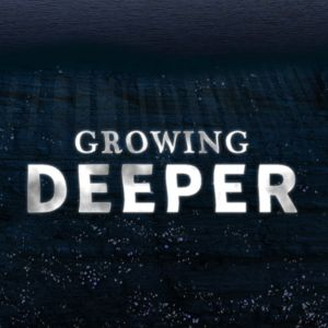 E2 - GROWING DEEPER Series - Who Has Your Back