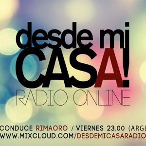 DESDE MI CASA RADIO ON LINE N 143-22-7-16