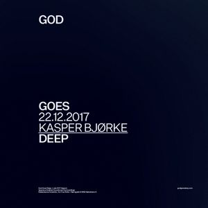 God Goes Deep - Kasper Bjørke - December 2017